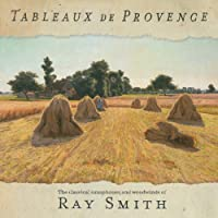 Tableaux de Provence: The classical saxophones and woodwinds of Ray Smith