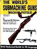 The World's Submachine Guns, Thomas B. Nelson and Hans B. Lockhoven, 0853684812