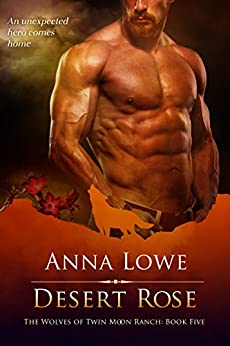 Desert Rose (The Wolves of Twin Moon Ranch Book 5) by [Lowe, Anna]