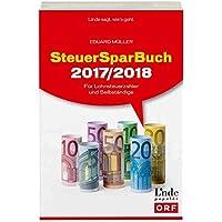 SteuerSparBuch 2017/2018: Für Lohnsteuerzahler und Selbständige (Ausgabe Österreich)