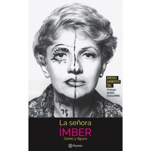 La Señora Imber Genio y Figura