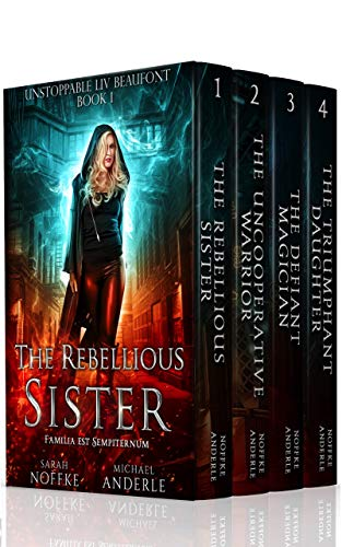 Unstoppable Liv Beaufont Boxed Set One: The Rebellious Sister, The Uncooperative Warrior, The Defiant Magician, The Triumphant Daughter by [Noffke, Sarah, Anderle, Michael]