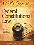 Federal Constitutional Law: The First Amendment (Volume 6)