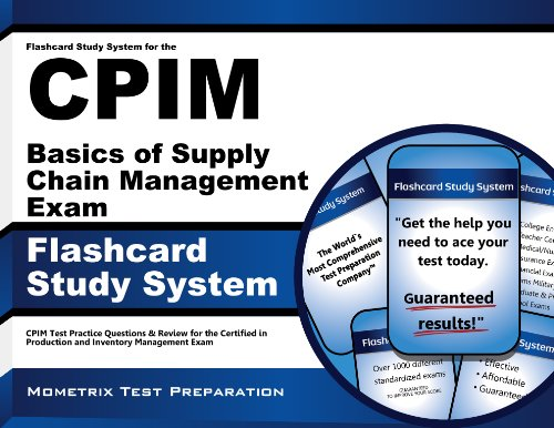 Flashcard Study System for the CPIM Basics of Supply Chain Management Exam: CPIM Test Practice Questions & Review for the Certified in Production and Inventory Management Exam