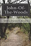 John-Of-the-Woods, Abbie Farwell Brown, 1499286511