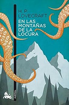 En las montañas de la locura (Narrativa) de [Lovecraft, H. P.]