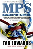 MPS: Managed Print Services 2nd Edition (Volume 1), Mr Tab M Edwards, 0970089171