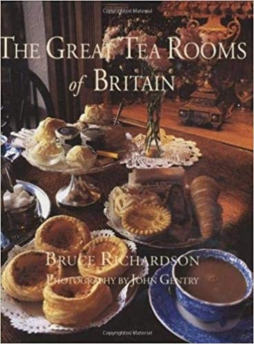 The Great Tea Rooms Of Britain Bruce Richardson