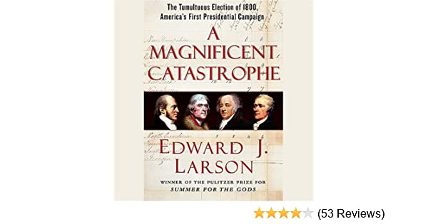 Amazon A Magnificent Catastrophe The Tumultuous Election Of