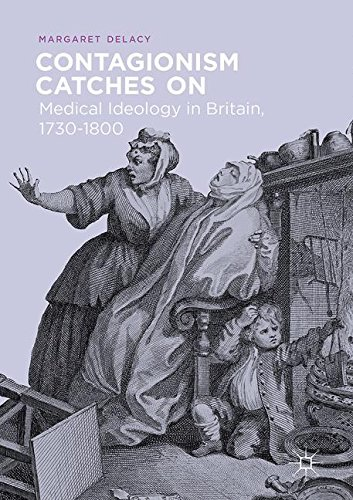 Contagionism Catches On: Medical Ideology in Britain, 1730-1800
