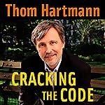 Cracking the Code   Thom Hartmann