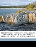 Beekeeping in the South; a Handbook on Seasons, Methods and Honey Flora of the Fifteen Southern States, K. Hawkins, 1176272551
