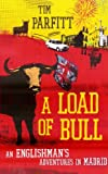 A Load of Bull: An Englishman's Adventures in Madrid by Tim Parfitt front cover