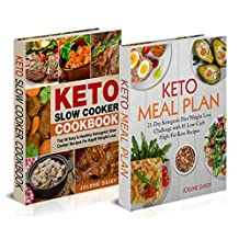 Keto Cookbook: Two Manuscripts in One Keto Guide. Keto Bundle: Keto Meal Plan and Keto Slow Cooker Cookbook (Keto Recipes, Keto Weight Loss, Keto Reset, Easy Keto, Keto Crock Pot, Keto Diet)
