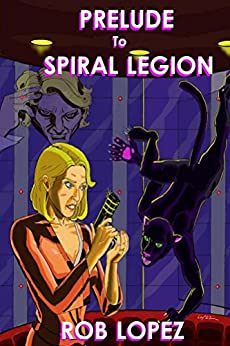 Prelude to Spiral Legion by [Lopez, Rob]