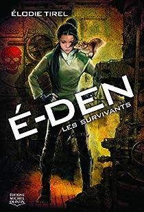 É-Den, tome 1 : Les survivants par Tirel