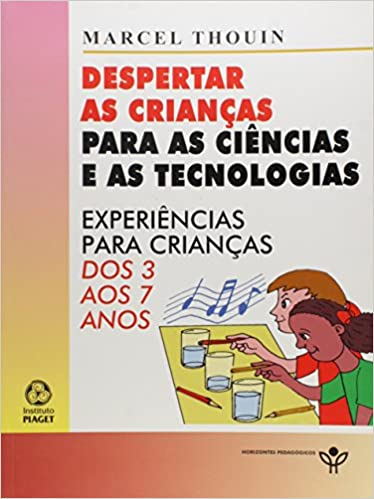 f5312952068 Despertar as Criancas  Para as Ciencias e as Tecnologias  Marcel Thouin   9789896591250  Books - Amazon.ca