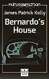 Bernardo's House (Future Fiction Book 1)