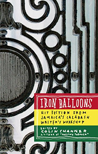 Iron Balloons: Hit Fiction from Jamaica's Calabash Writer's -