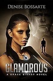 Glamorous: A Grace Bishop Novel (Grace Bishop Novels)