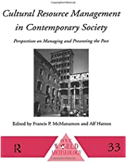 Cultural Resource Management in Contemporary Society: Perspectives on Managing and Presenting the Past