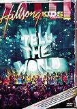 : Hillsong Kids: Tell the World
