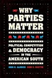 "John Aldrich and John Griffin, ""Why Parties Matter: Political Competition and Democracy in the American South"" (U Chicago Press, 2018)"