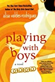 Playing with Boys, Alisa Valdes-Rodriguez, 0312332351