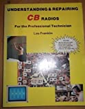 img - for Understanding and Repairing CB Radios: For the Professional Technician book / textbook / text book