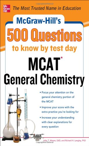 McGraw-Hill's 500 MCAT General Chemistry Questions to Know by Test Day (McGraw-Hill's 500 Questions)