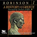 A History of Greece, Volume 1 Audiobook by Cyril Robinson Narrated by Charlton Griffin