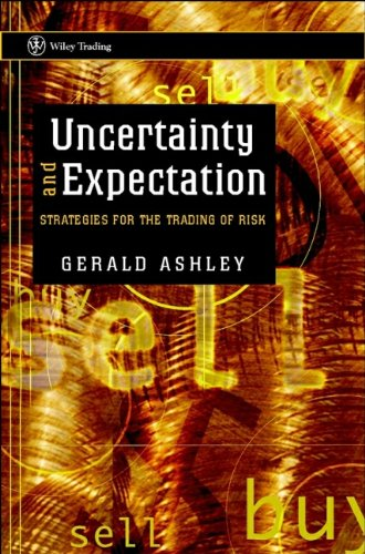 Uncertainty and Expectation: Strategies for the Trading of Risk (Wiley Trading)
