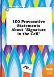 img - for 100 Provocative Statements about Signature in the Cell book / textbook / text book