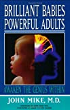 Brilliant Babies, Powerful Adults, John Mike, 096442942X