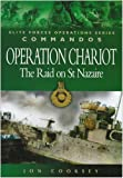 Operation Chariot: The Raid on St. Nazaire (Elite Forces Operations Series)