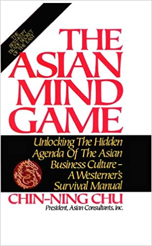 The Asian Mind Game: Unlocking the Hidden Agenda of the ...