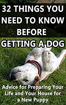 32 things you need to know before getting a dog advice for Things you need for a new home
