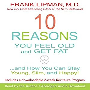 10 Reasons You Feel Old and Get Fat... Audiobook