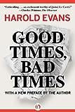 Good Times, Bad Times, Harold Evans, 1453258361