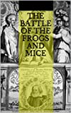 img - for The Battle of the Frogs and Mice book / textbook / text book