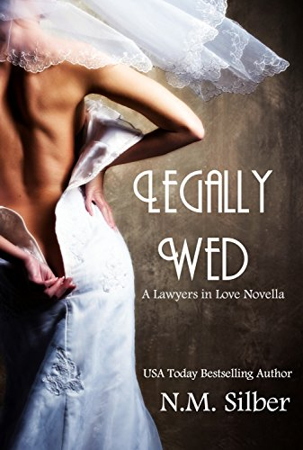 Legally Wed The Lawyers In Love Series Kindle Edition By Nm