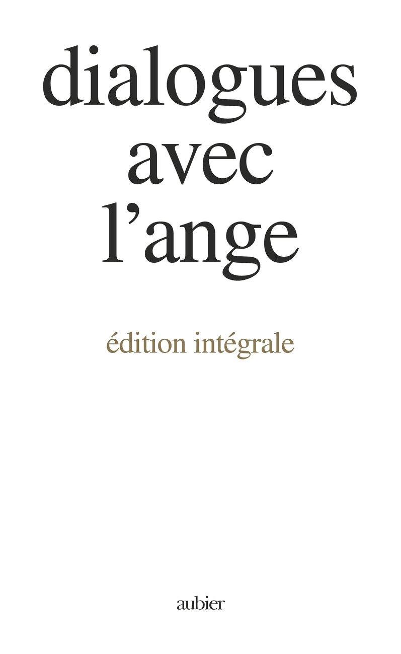 Dialogues avec l'ange, édition intégrale Broché – 4 janvier 1994 Gitta Mallasz Dominique Raoul-Duval Dialogues avec l' ange Aubier Montaigne