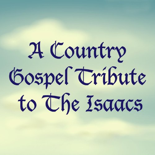 A Country Gospel Tribute To Th...