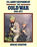 U.S. Army Uniforms of the Cold War, 1948-1973, Shelby L. Stanton, 0811729508