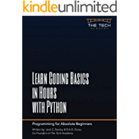 Learn Coding Basics in Hours with Python: An Introduction to Computer Programming for Absolute Beginners