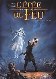 L'épée de feu, Tome 1 : La malédiction de Garlath par Sylvain Cordurié
