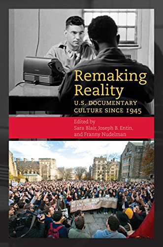 Remaking Reality: U.S. Documentary Culture after 1945 by The University of North Carolina Press