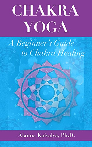 Chakra Yoga: A Beginners Guide to Chakra Healing