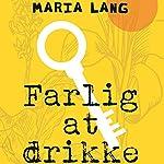Farlig at drikke | Maria Lang