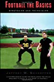 Football, the Basics, Jeffrey W. Schaeffer, 1412005124